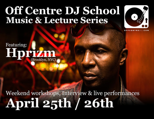 Music, Lectures, Lessons, HPrizm, Workshop, Learning, Off Centre DJ School